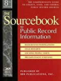 img - for The Sourcebook to Public Record Information: The Comprehensive Guide to County, State, and Federal Public Record Sources book / textbook / text book