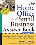 img - for The Home Office and Small Business Answer Book: Solutions to the Most Frequently Asked Questions About Starting and Running Home Offices and Small Businesses book / textbook / text book