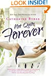 Not Quite Forever (Not Quite series B...