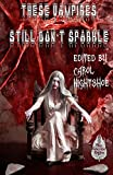 img - for These Vampires Still Don't Sparkle (These Vampires Don't Sparkle) (Volume 2) book / textbook / text book