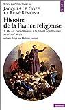 Histoire de la France religieuse, tome 3: Du Roi très chrétien à la laïcité républicaine, XVIIIe - XIXe siècle (French Edition) (2020510405) by Le Goff, Jacques