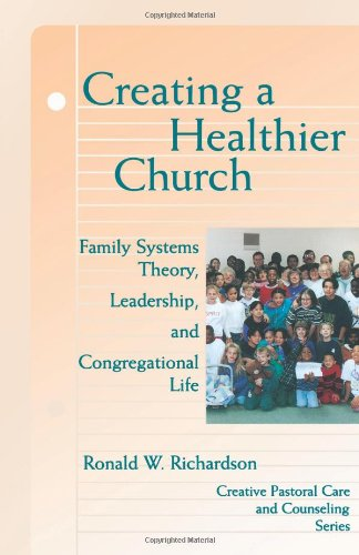 Creating a Healthier Church: Family Systems Theory,...