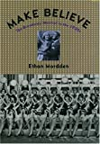 Make Believe: The Broadway Musical in the 1920's (019510594X) by Mordden, Ethan