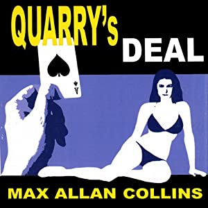 Quarry's Deal: A Quarry Novel, Book 3 | [Max Allan Collins]