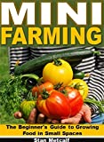 img - for Mini Farming: The Beginner's Guide to Growing Food in Small Spaces book / textbook / text book
