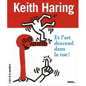 Keith Haring : Et l'art descend dans la rue !