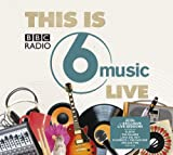 This Is BBC Radio 6 Music Live Various