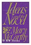 Ideas and the Novel (Northcliffe lecture ; 1980) (0151436827) by Mary McCarthy