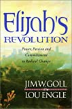 img - for Elijah's Revolution: Power, Passion and Committment to Radical Change book / textbook / text book