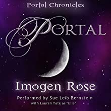 Portal: Portal Chronicles, Book 1 (       UNABRIDGED) by Imogen Rose Narrated by Sue Leib Bernstein, Lauren Tate