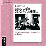 Gigi / Chéri / Sido, ma mère... |  Colette