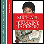You Are Not Alone: Michael, Through a Brother's Eyes | Jermaine Jackson