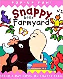 img - for Snappy Little Farmyard: Spend a Day Down on Snappy Farm Pop edition by Steer, Dugald published by Silver Dolphin Books Hardcover book / textbook / text book