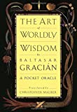img - for The Art of Worldly Wisdom: A Pocket Oracle book / textbook / text book
