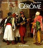 Jean-Leon Gerome. Monographie et catalogue raisonne