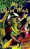 My Ma's a Witch