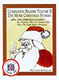Ten More Christmas Stories: Plus Two Christmas Classics: Yes, Virginia There is a Santa Claus and Twas the Night Before Christmas (Companion Reader)
