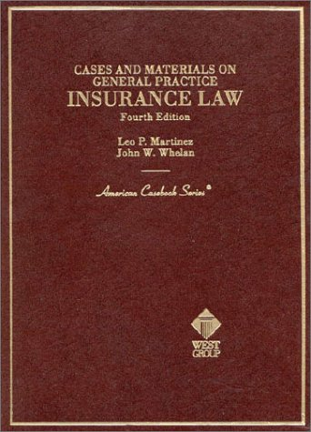 Cases and Materials on General Practice Insurance Law (American Casebook Series)