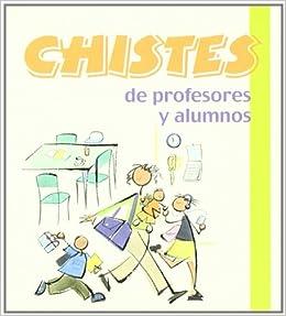 Chistes de profesores y alumnos: AA.VV.: 9788496707405