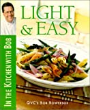 img - for Light & Easy: In the Kitchen with Bob (Bob Bowersox Cookbooks) book / textbook / text book