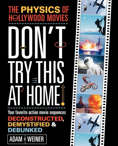 Don't Try This At Home!: The Physics of Hollywood Movies