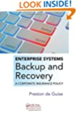 Enterprise Systems Backup and Recovery: A Corporate Insurance Policy