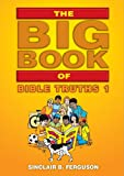 Big Book of Bible Truths 1 (1845503716) by Ferguson, Sinclair B.