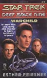 Warchild (Star Trek Deep Space Nine, No 7) (0671881167) by Esther Friesner