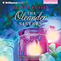 The Oleander Sisters (       UNABRIDGED) by Elaine Hussey Narrated by Janet Metzger