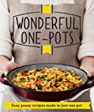 Wonderful One-Pots: Easy peasy recipes made in just one pot