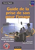 Guide de la prise de son pour l'image : Reportage, documentaire, fiction en radio et tlvision