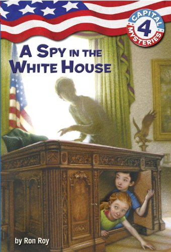 Capital Mysteries #4: A Spy in the White House (A Stepping Stone Book(TM))