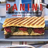 Panini: Simple Recipes for Classic Italian Sandwiches
