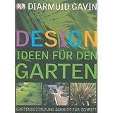 """Designideen f�r den Garten: Gartengestaltung Schritt f�r Schrittvon """"Diarmuid Gavin"""""""