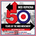 Mod-rophenia: 50 years of The Mod Movement and The Music They Played