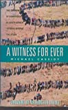 A Witness Forever (0340630329) by Cassidy, Michael