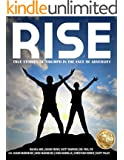 Rise: True Stories of Triumph in The Face of Adversity