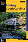 Hiking South Carolina: A Guide to the...