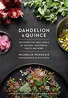 Book Cover: Dandelion and quince : exploring the wide world of unusual vegetables, fruits, and herbs