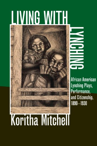 Living with Lynching: African American Lynching Plays, Performance, and Citizenship, 1890-1930 (The New Black Studies Series)