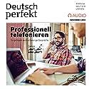 Deutsch perfekt Audio. 11/16: Deutsch lernen Audio - Professionell telefonieren Hörbuch von  div. Gesprochen von:  div.