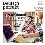 Deutsch perfekt Audio. 11/16: Deutsch lernen Audio - Professionell telefonieren |  div.