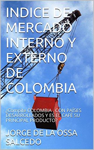 indice-de-mercado-interno-y-externo-de-colombia-compite-colombia-con-paises-desarrollados-y-es-el-ca