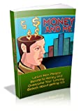 Money and Me: Learn How People Relate To Money And Overcome Your Limiting Beliefs About Getting Rich! AAA+++ (Brand New)