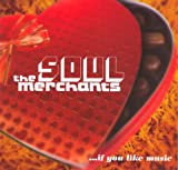 Soul Merchants If You Like Music
