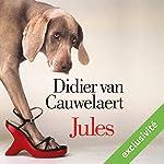 Jules | Didier Van Cauwelaert