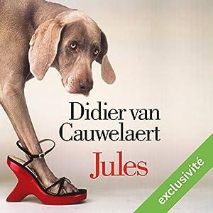 Jules | Livre audio Auteur(s) : Didier Van Cauwelaert Narrateur(s) : Didier Van Cauwelaert