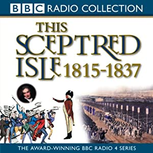 This Sceptred Isle Vol 9: Regency & Reform 1815-1837 | [Christopher Lee]