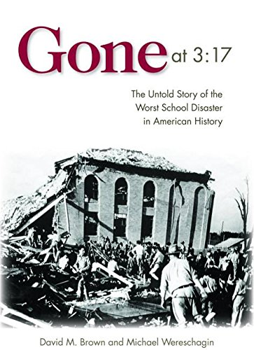 Gone at 3:17: The Untold Story of the Worst School Disaster in American History PDF