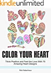 Color Your Heart: Think Positive and...